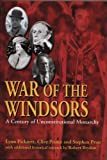 War Of The Windsors: A Century Of Unconstitutional Monarchy