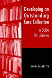 Developing an Outstanding Core Collection: A Guide for Public Libraries