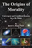 The Origins of Morality, Daniel A. Briggs, 1469194619