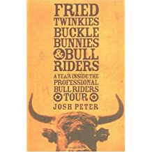 Fried Twinkies, Buckle Bunnies, Bull Riders: A Year Inside the Professional Bull Riders Tour