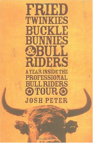 Download Fried Twinkies, Buckle Bunnies, & Bull Riders: A Year Inside the Professional Bull Riders Tour pdf