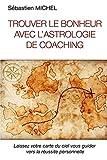 Trouver le bonheur avec l'astrologie de coaching