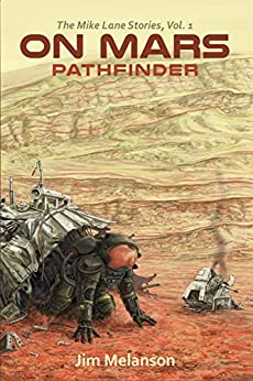 On Mars: Pathfinder (The Mike Lane Stories Book 1) by [Melanson, Jim]
