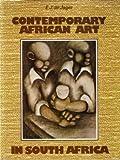 Contemporary African Art in South Africa, E. J. De Jager, 086977025X