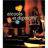 Alcools et digestifs choisir servir...