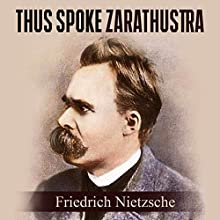 Thus Spoke Zarathustra Audiobook by Friedrich Nietzsche Narrated by Kevin Theis