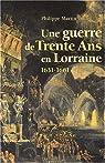 Une guerre de Trente Ans en Lorraine 1631-1661 par Martin (II)