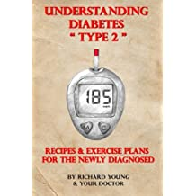 Understanding Diabetes Type 2: Recipes & Exercise Plans for the Newly Diagnosed
