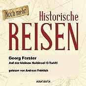 Noch mehr historische Reisen: Auf der kleinen Halbinsel O-Tahiti (Historische Reisen 3) | Georg Forster