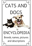 Cats and Dogs:: Breeds, names, pictures and descriptions, Encyclopedia of cats and dogs.