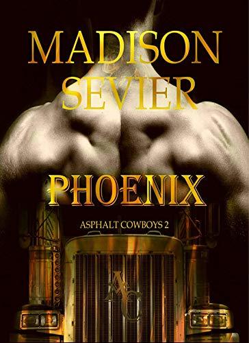 PHOENIX (Asphalt Cowboys Book 2) ()