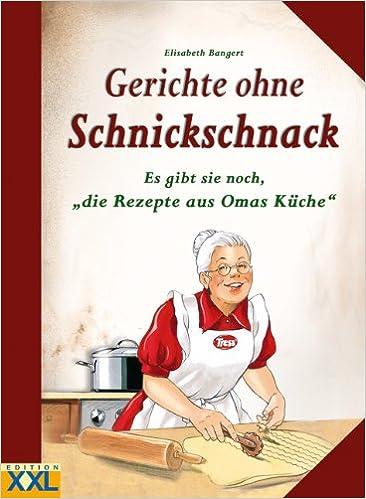 Omas Küche Rezepte | Gerichte Ohne Schnickschnack Es Gibt Sie Noch Die Rezepte Aus Omas