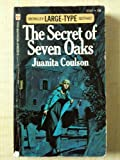 img - for The Secret of Seven Oaks (Berkley Large-Type Gothic, #S2167) book / textbook / text book