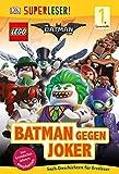 SUPERLESER! The LEGO® Batman Movie. Batman gegen Joker: 1. Lesestufe, Sach-Geschichten für Erstleser