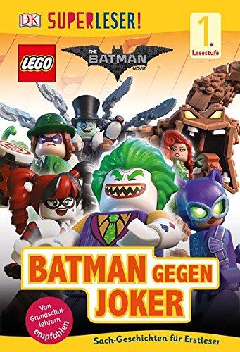 SUPERLESER! The LEGO Batman Movie. Batman gegen Joker: 1. Lesestufe Sach-Geschichten für Leseanfänger Gebundenes Buch – 26. Januar 2017 3831032424 empfohlenes Alter: ab 6 Jahre für den Primarbereich Vorschulalter