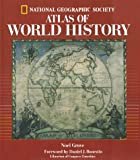 National Geographic Atlas of World History, Noel Grove and U. S. National Geographic Society Staff, 0792270487