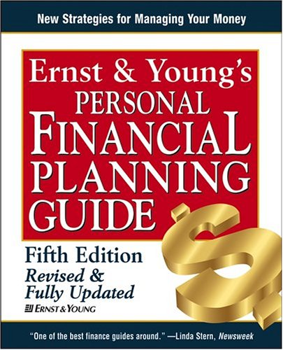 Ernst & Young's Personal Financial Planning Guide (ERNST AND YOUNG'S PERSONAL FINANCIAL PLANNING GUIDE) (Best Financial Advice For Young Adults)