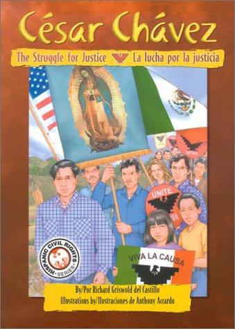 Cesar Chavez: The Struggle for Justice / Cesar Chavez: La lucha por la justicia (English and Spanish Edition) by Brand: Pinata Books