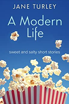 A Modern Life: sweet and salty short stories by [Turley, Jane]