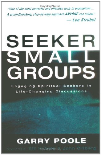 Read Online Seeker Small Groups: Engaging Spiritual Seekers in Life-Changing Discussions pdf epub