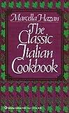 The Classic Italian Cookbook, Marcella Hazan, 0345314026
