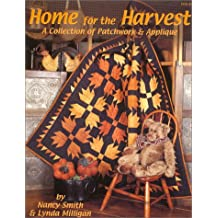 Home for the Harvest : A Collection of Patchwork & Applique