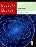 img - for Nuclear Energy, Sixth Edition: An Introduction to the Concepts, Systems, and Applications of Nuclear Processes book / textbook / text book