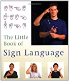 The Little Book of Sign Language, Running Press Staff, 0762407069