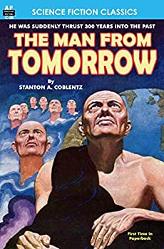 The Man From Tomorrow by Stanton A. Coblentz science fiction and fantasy book and audiobook reviews