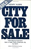 City for Sale : International Financiers Take a Major North American City by Storm, Aubin, Henry and Aubin, Michel, 0885150945