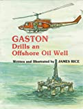 Gaston Drills an Offshore Oil Well, James Rice, 0882892894