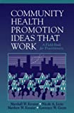 Community Health Promotion Ideas That Work : A Field Book for Practitioners, Kreuter, Marshall W. and Lezin, Nicole A., 0763704083