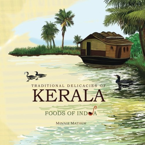 Traditional Delicacies of Kerala Foods of India