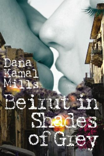 Book: Beirut in Shades of Grey by Dana K. Haffar