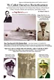 Front cover for the book We Called Ourselves Rocketboatmen: The Untold Stories of the Top-Secret LSC(S) Rocket Boat Missions of World War II at Sicily, Normandy (Omaha and Utah Beaches), and Southern France by William Howard Palmer Jr.