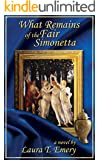 What Remains of the Fair Simonetta (Book Two in the Remains Series)