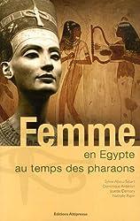 Femme en Egypte : Au temps des pharaons