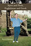 Spirit and Flesh, Englishman and Greek, David Roomy, 1462020852