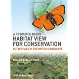 A Resource-Based Habitat View for Conservation: Butterflies in the British Landscape
