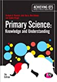 Primary Science: Knowledge and Understanding : Knowledge and Understanding, Peacock, Graham A. and Sharp, John, 1446295923