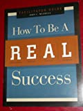 How to Be a REAL Success Training Curriculum - Facilitator Guide, Maxwell, John C., 0974680540