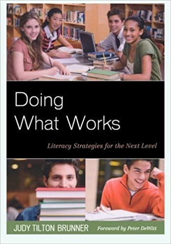 Doing What Works: Literacy Strategies for the Next Level by Brunner, Judy Tilton (2013)