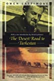 Front cover for the book The Desert Road to Turkestan (Kodansha Globe) by Owen Lattimore