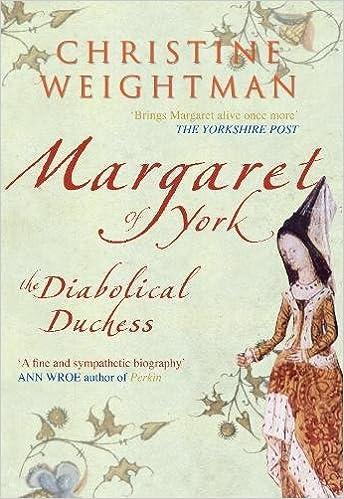 Amazon com: Margaret of York: The Diabolical Duchess