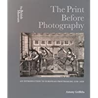 The Print Before Photography : An Introduction to European Printmaking 1550-1820