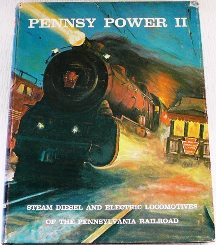Pennsylvania Electric Locomotive - Pennsy Power II: Steam Diesel and Electric Locomotives of the Pennsylvania Railroad