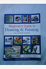 Beginner's Guide to Drawing and Painting - All You Need to Know Paperback