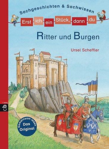 Erst ich ein Stück, dann du - Ritter und Burgen: Sachgeschichten & Sachwissen (Erst ich ein Stück... Sachgeschichten & Sachwissen, Band 1)