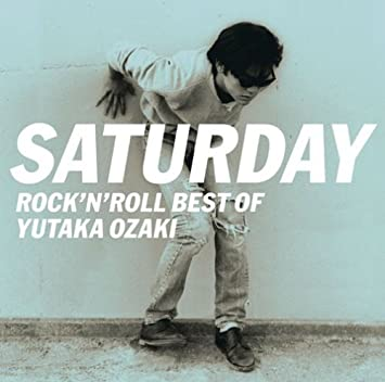 amazon saturday rock n roll best of yutaka ozaki 尾崎豊 j pop