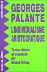L'individualisme aristocratique par Palante